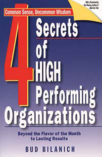 4 Secrets of High Performing Organizations by Bud Bilanich