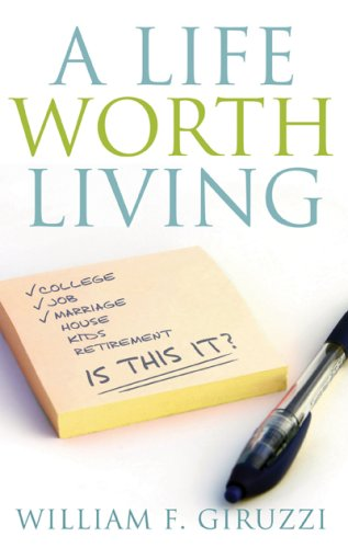 A Life Worth Living by William Giruzzi